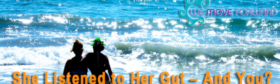 She Listened to Her Gut – And You?